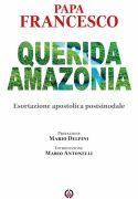Querida Amazonia, esortazione post-sinodale di papa Francesco